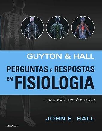 Guyton & Hall Perguntas e respostas em fisiologia