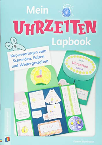 Mein Uhrzeiten-Lapbook: Vorlagen zum Schneiden, Falten und Weitergestalten