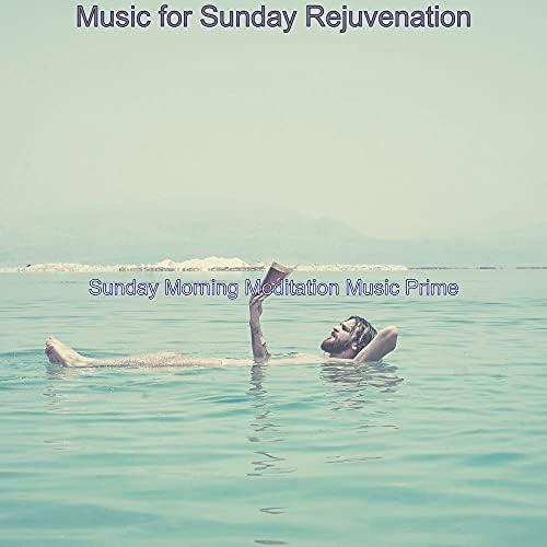 Sunday Morning Meditation Music Prime