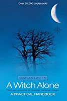 A Witch Alone (Thirteen Moons to Master Natural Magic) by Marian Green(2002-02-04)