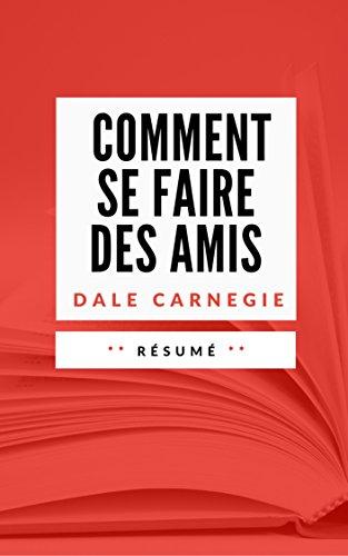COMMENT SE FAIRE DES AMIS: Résumé en Français