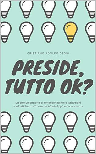 """Preside, tutto ok?: il metodo Cassandra applicato alla comunicazione in  emergenza delle Istituzioni scolastiche, tra """"mamme WhatsApp"""" e il coronavirus"""