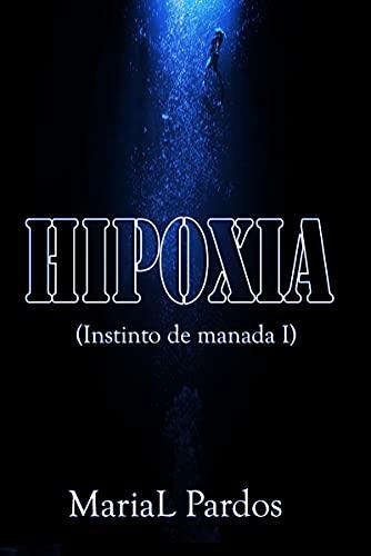 Hipoxia: Instinto de manada 1 de MariaL Pardos