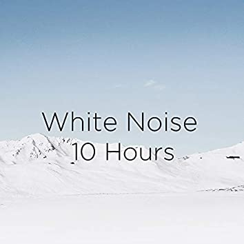 "!!"" White Noise 10 Hours ""!!"