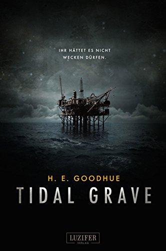TIDAL GRAVE - Ihr hättet es nicht wecken dürfen!: Horror-Thriller