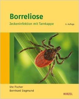 Borreliose - Zeckeninfektion mit Tarnkappe von Ute Fischer ( 16. Juni 2010 )