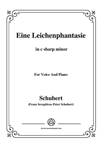 Schubert-Eine Leichenphantasie,D.7,in c sharp minor,for Voice&Piano (French Edition)