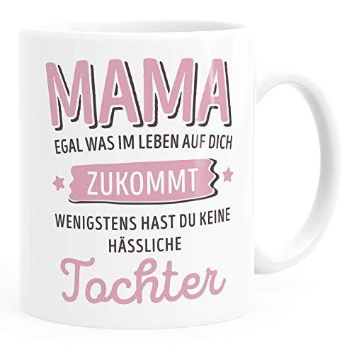 Moonworks® Geschenk Tasse anpassen egal was im Leben auf dich zukommt wenigstens hast du keine hässlichen Kinder Kaffee-Becher Mama-Tochter weiß Keramik-Tasse