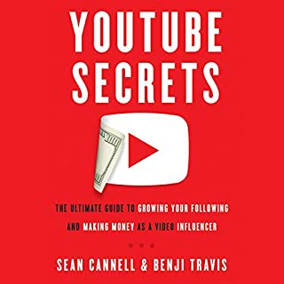 YouTube Secrets     The Ultimate Guide to Growing Your Following and Making Money as a Video Influencer              By:                                                                                                                                 Sean Cannell,                                                                                        Benji Travis                               Narrated by:                                                                                                                                 Sean Cannell,                                                                                        Benji Travis                      Length: 3 hrs and 38 mins     119 ratings     Overall 4.8
