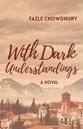 With Dark Understandings: A Novel