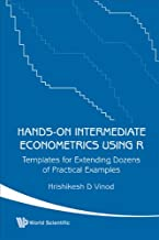 Hands-On Intermediate Econometrics Using R: Templates for Extending Dozens of Practical Examples