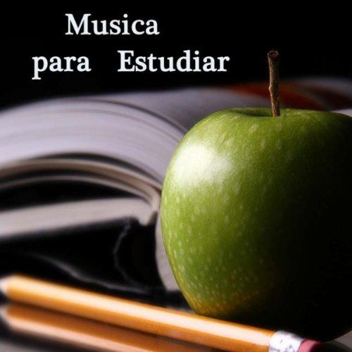 Musica para Estudiar: Musica Clasica para Estudiar, Musica Relajante y para la Concentracion, Musica Instrumental para Tormenta de Ideas, Piano Musica para Estudiar y Concentrarse