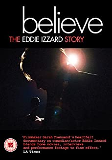 Believe - The Eddie Izzard Story