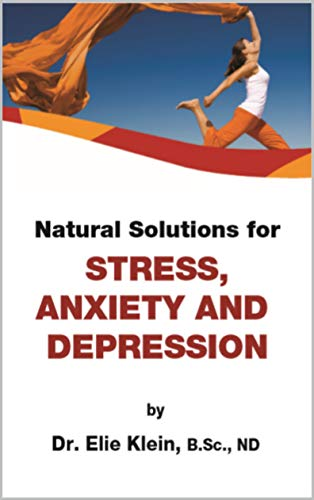 The Natural Solutions for Stress, Anxiety, and Depression (English Edition)