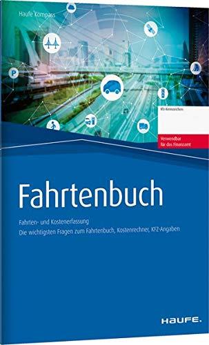 Fahrtenbuch: steuerlich korrekte Fahrten - und Kostenerfassung, DIN A5 (Haufe Kompass)