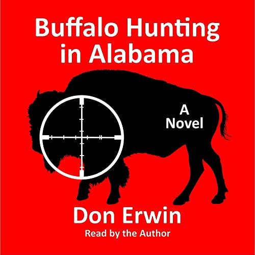 Buffalo Hunting in Alabama: A Novel