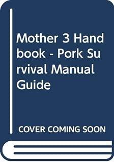 Mother 3 Handbook - Pork Survival Manual Guide