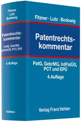 Patentrechtskommentar: PatG, GebrMG, IntPatÜG, PCT und EPÜ mit Nebenvorschriften