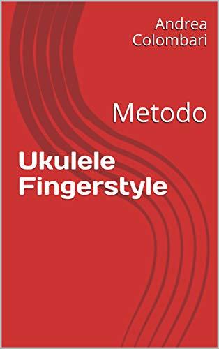 Ukulele Fingerstyle: Metodo