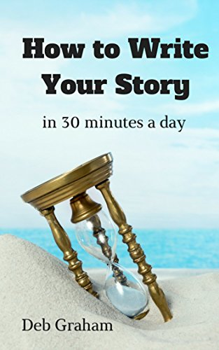 Book: How To Write Your Story - record your personal history in 30 minutes a day by Deb Graham