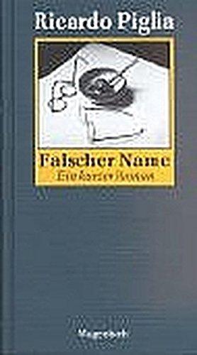 Falscher Name. Homage an Roberto Arlt. Ein kurzer Roman (Quartbuch)