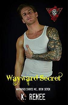 Wayward Secret (Wayward Saints MC Book 7) by [K. Renee, TCB Editing, Shauna Kruse]