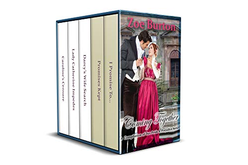 Coming Together: A Compilation of Two Pride & Prejudice Series by [Zoe Burton]