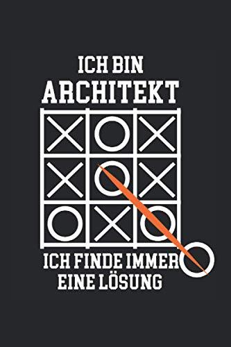 Ich bin Architekt ich finde immer eine Lösung: Architekt Architektur Notizbuch Tagebuch Liniert A5 6x9 Zoll Logbuch Planer Geschenk
