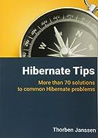 Hibernate Tips: More Than 70 Solutions to Common Hibernate Problems