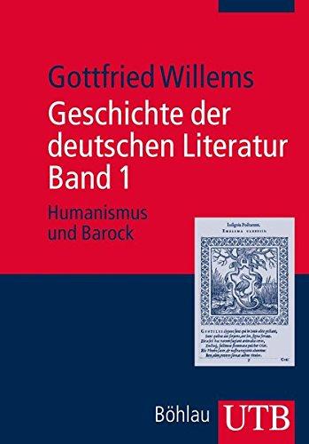Geschichte der deutschen Literatur. Band 1: Humanismus und Barock