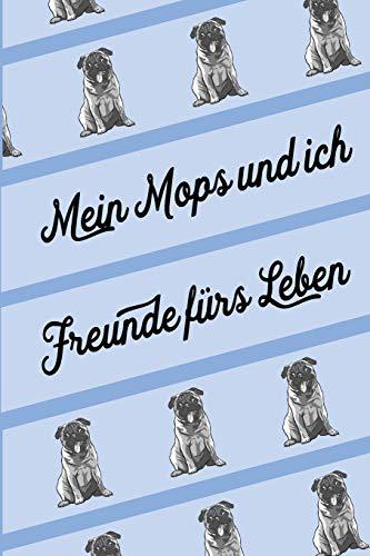 Mein Mops und ich - Freunde fürs Leben: Hellblaues Notizbuch | Journal mit über 100 linierten Seiten für viele Notizen (6 x 9 = ca. A5) . Tolle Geschenkidee für Mops Besitzer und Mops Fans.