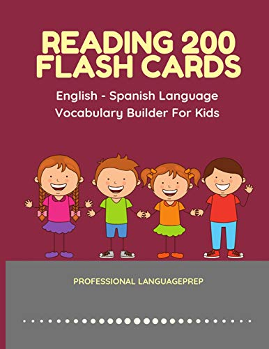 Reading 200 Flash Cards English - Spanish Language Vocabulary Builder For Kids: Practice Basic Sight Words list activities books to improve reading ... kindergarten and 1st, 2nd, 3rd grade