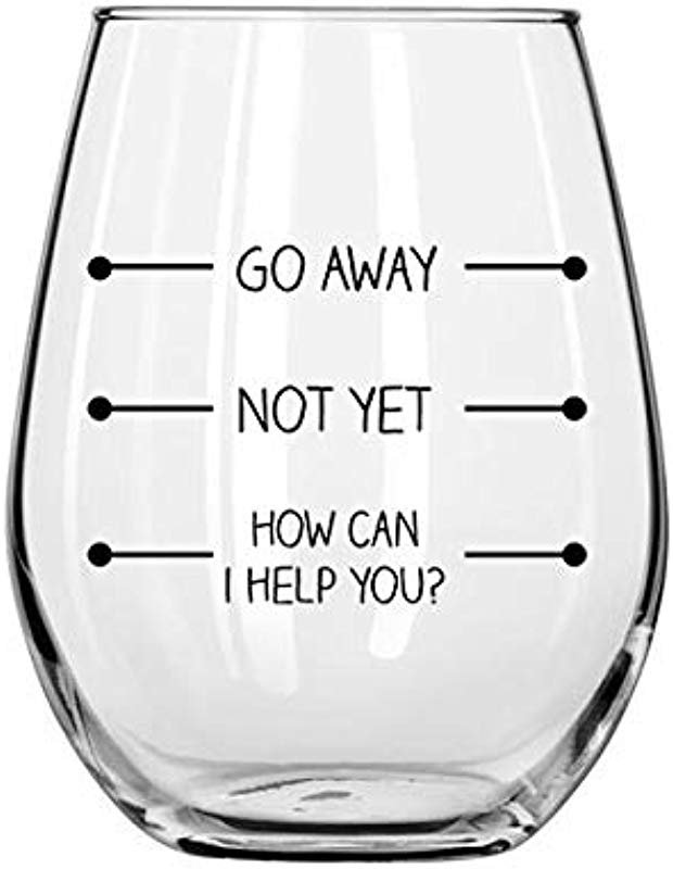 Funny 15oz Stemless Wine Glass Go Away Not Yet How Can I Help You Unique Novelty Gift Idea For Her Mom Wife Boss Sister Best Friend