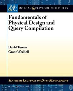 Fundamentals of Physical Design and Query Compilation