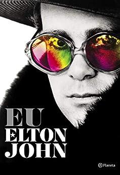 Eu, Elton John por [Elton John, Jaime Biaggio]