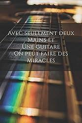 Avec seulement deux mains et une guitare on peut faire des miracles: Carnet de note