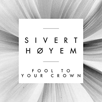 Fool to Your Crown