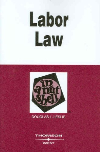 Labor Law in a Nutshell 5th edition by Leslie, Douglas (2008) Paperback