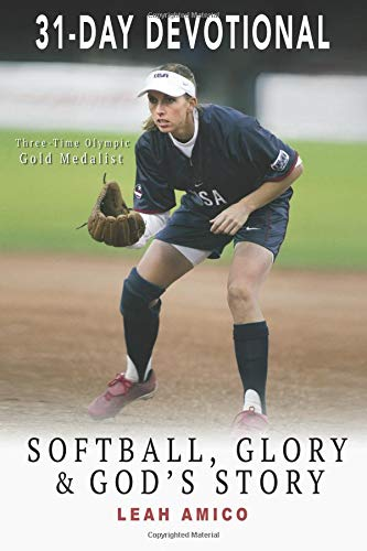 Compare Textbook Prices for Softball, Glory & God's Story  ISBN 9781722311124 by Amico, Leah