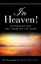 In Heaven! Experiencing the Throne of God (2nd Edition)