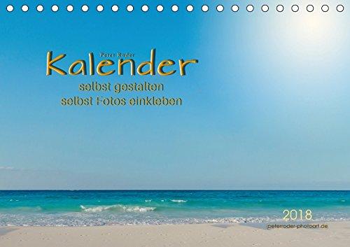 Kalender - selbst gestalten, Fotos selbst einkleben (Tischkalender 2018 DIN A5 quer): Kalender mit zwölf schönen Hintergrundbildern mit den Motiven ... [Kalender] [Apr 07, 2017] Roder, Peter
