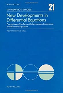 New developments in differential equations: Proceedings of the Second Scheveningen Conference on Differential Equations, the Netherlands, August 25-29, 1975 (North-Holland mathematics studies 21)