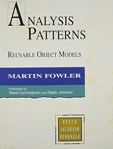 Analysis Patterns: Reusable Object Models (Addison-Wesley Object Technology Series)