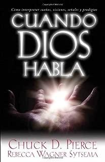 Cuando Dios habla: Cómo interpretar sueños, visiones, señales y prodigios (Spanish Edition)