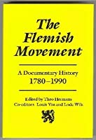 The Flemish Movement: A Documentary History, 1780-1990