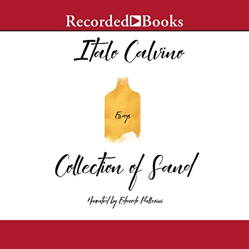 Collection of Sand                   By:                                                                                                                                 Italo Calvino                               Narrated by:                                                                                                                                 Edoardo Ballerini                      Length: 7 hrs and 10 mins     3 ratings     Overall 5.0