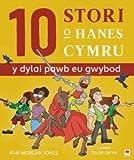 10 Stori o Hanes Cymru (Y Dylai Pawb eu Gwybod)