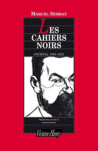 Les Cahiers noirs, journal 1905-1922 (Domaine français- Les ainés) (French Edition)
