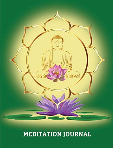 """Meditation Journal: Journal for logging all your Meditations, College Lined 150 pages 7.44\"""" x 9.69\"""" Buddha Lotus Green Cover"""