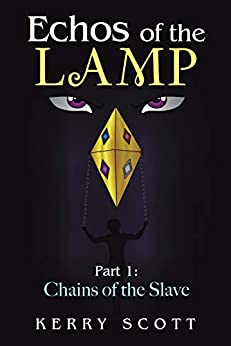 Echos of the Lamp: Part 1: Chains of the Slave by [Kerry Scott]